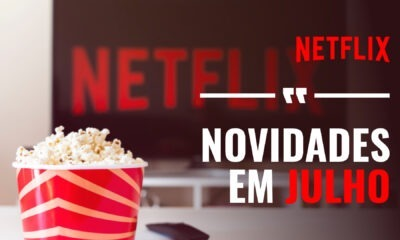 Novidades do Mês: Julho | Netflix Brasil